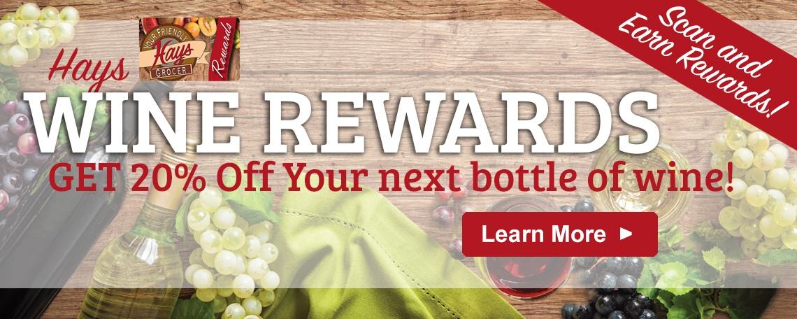 Hays Wine Rewards - Get 20% off Your next bottle of wine! Learn More >