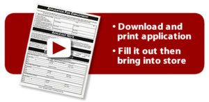 Download and print application. Fill it out then bring into store.