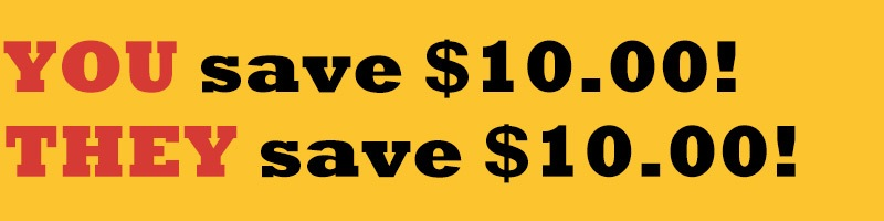 You save $10.00! They save $10.00