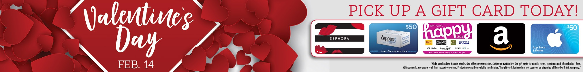 Valentines's Day - Feb. 14 - Pick up a gift card today!
